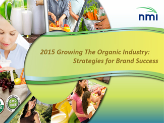 2015 Growing the Organic Industry, Strategies for Brand Success